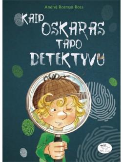 Kaip Oskaras tapo detektyvu